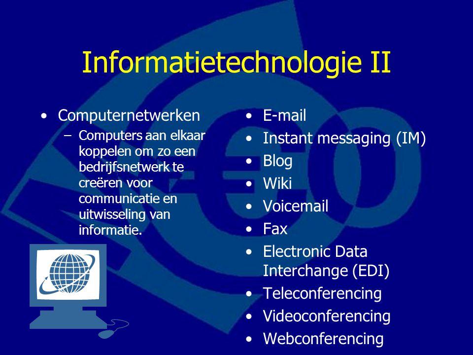 Informatietechnologie III Soorten communicatienetwerken –Intranet Een communicatienetwerk op basis van internetstandaards, dat alleen voor werknemers toegankelijk is.