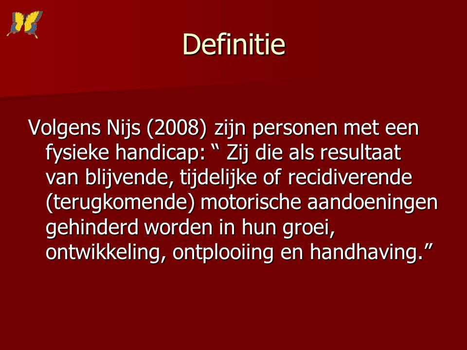 """Definitie Volgens Nijs (2008) zijn personen met een fysieke handicap: """" Zij die als resultaat van blijvende, tijdelijke of recidiverende (terugkomende"""