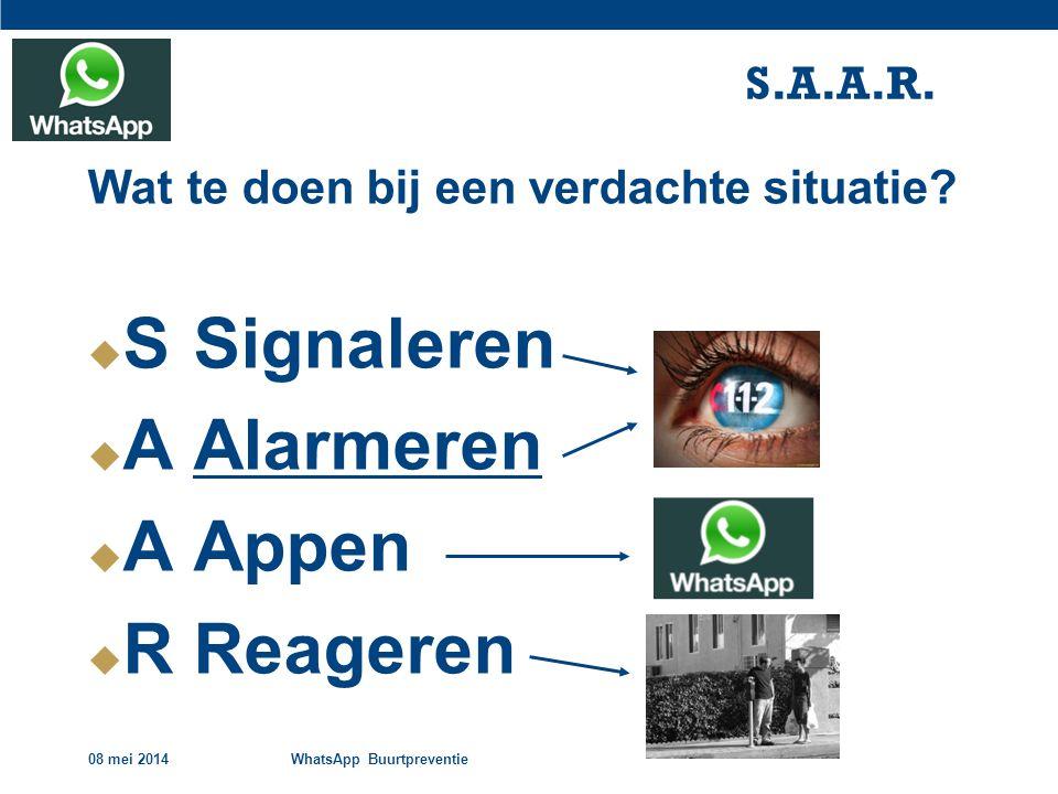 08 mei 2014WhatsApp Buurtpreventie S.A.A.R.Wat te doen bij een verdachte situatie.