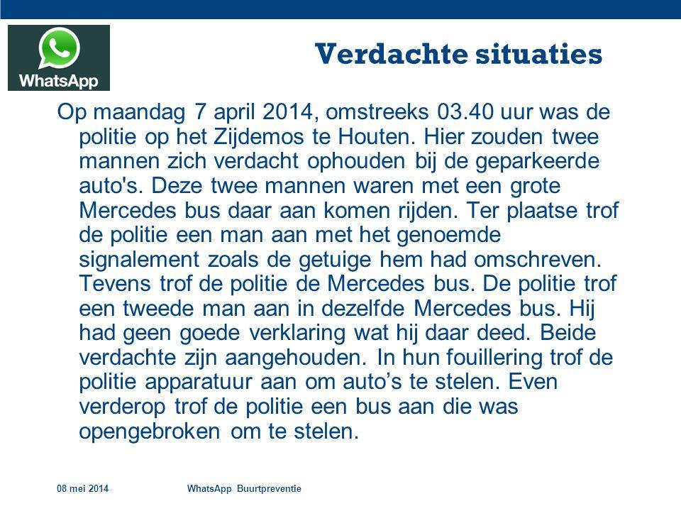 08 mei 2014WhatsApp Buurtpreventie Verdachte situaties Op maandag 7 april 2014, omstreeks 03.40 uur was de politie op het Zijdemos te Houten.