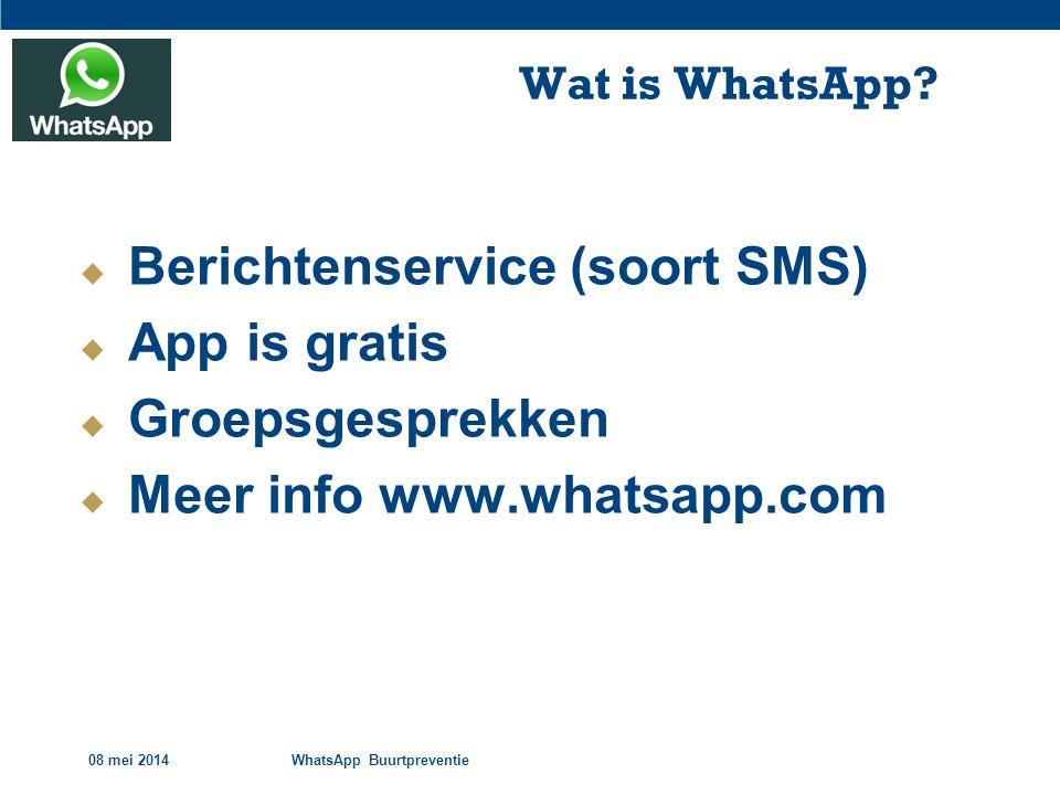 08 mei 2014WhatsApp Buurtpreventie Opzet Systeem Regiegroep De Mossen