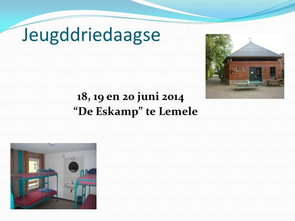 "Jeugddriedaagse 18, 19 en 20 juni 2014 ""De Eskamp"" te Lemele"