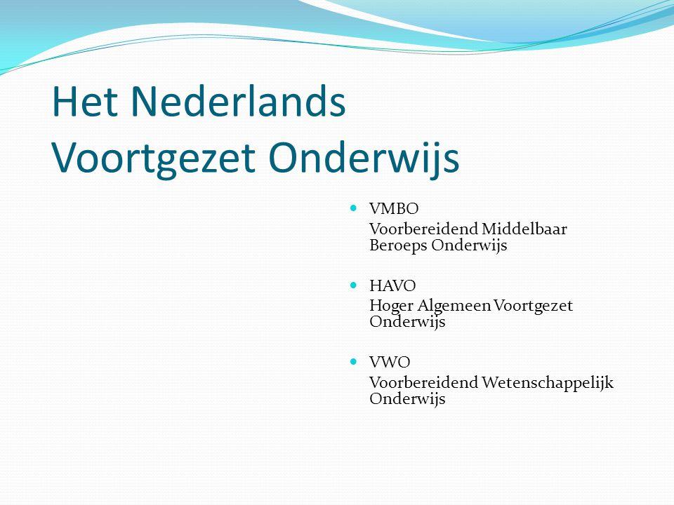 Het Nederlands Voortgezet Onderwijs VMBO Voorbereidend Middelbaar Beroeps Onderwijs HAVO Hoger Algemeen Voortgezet Onderwijs VWO Voorbereidend Wetensc