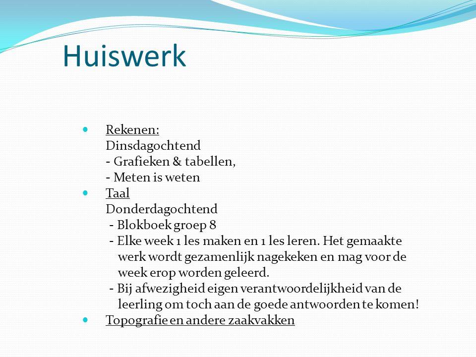 Huiswerk Rekenen: Dinsdagochtend - Grafieken & tabellen, - Meten is weten Taal Donderdagochtend - Blokboek groep 8 - Elke week 1 les maken en 1 les le
