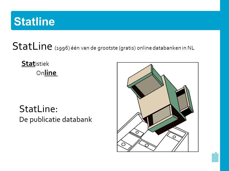 Statline StatLine: De publicatie databank StatLine (1996) één van de grootste (gratis) online databanken in NL Stat istiek On line
