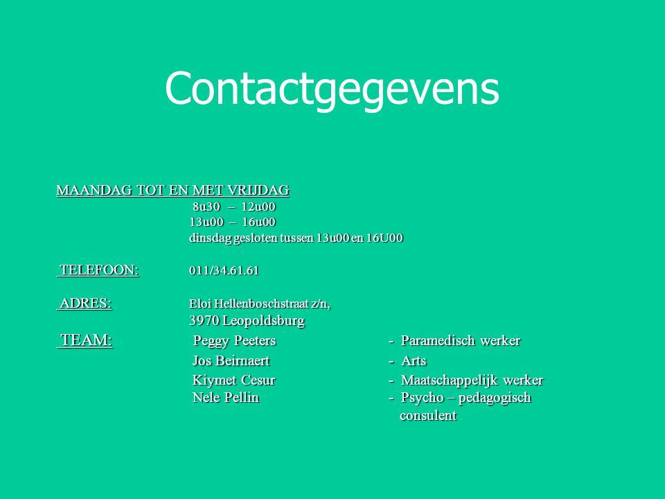 Contactgegevens MAANDAG TOT EN MET VRIJDAG 8u30 – 12u00 8u30 – 12u00 13u00 – 16u00 13u00 – 16u00 dinsdag gesloten tussen 13u00 en 16U00 TELEFOON: 011/