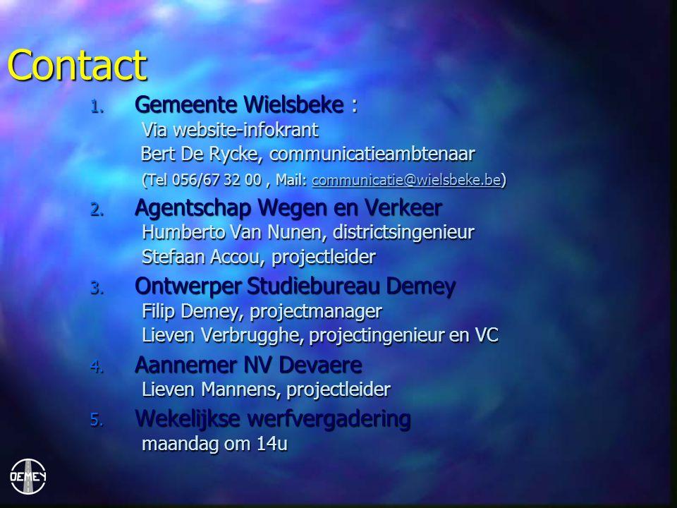 Contact 1. Gemeente Wielsbeke : Via website-infokrant Bert De Rycke, communicatieambtenaar (Tel 056/67 32 00, Mail: communicatie@wielsbeke.be) communi