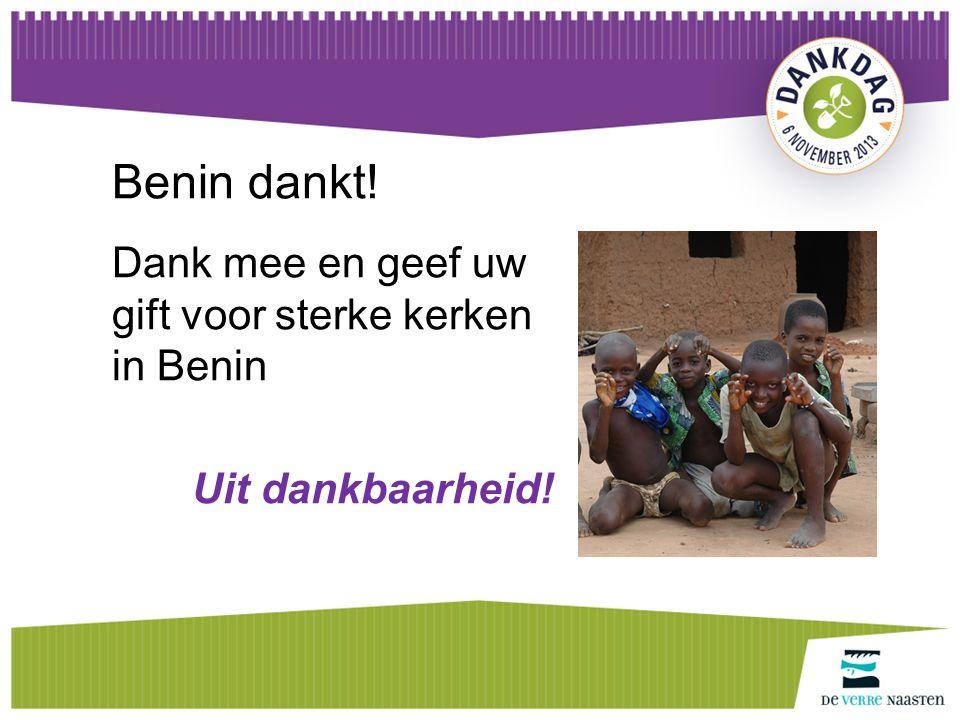 Benin dankt! Dank mee en geef uw gift voor sterke kerken in Benin Uit dankbaarheid!