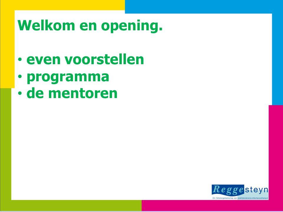 8-7-20142 Welkom en opening. even voorstellen programma de mentoren