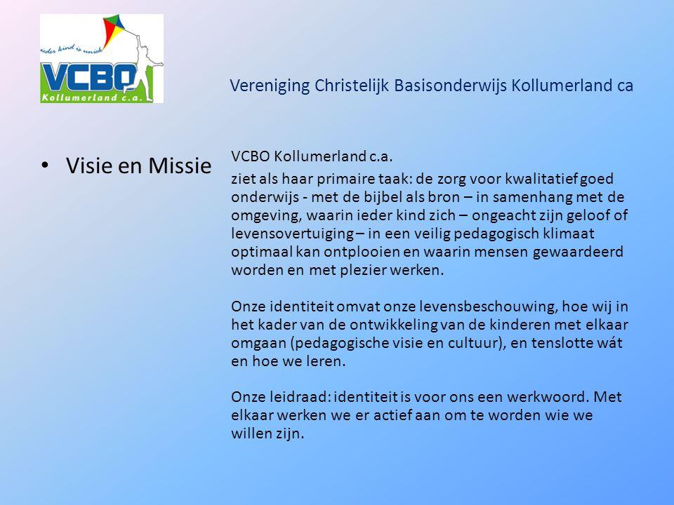 Vereniging Christelijk Basisonderwijs Kollumerland ca Visie en Missie VCBO Kollumerland c.a.