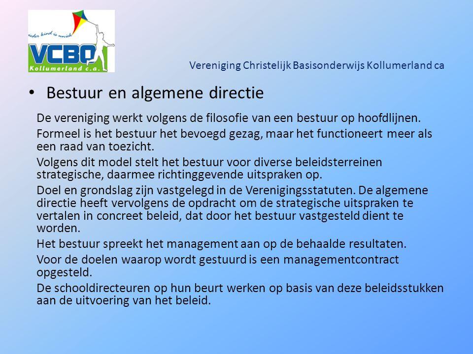 Vereniging Christelijk Basisonderwijs Kollumerland ca Bestuur en algemene directie De vereniging werkt volgens de filosofie van een bestuur op hoofdlijnen.