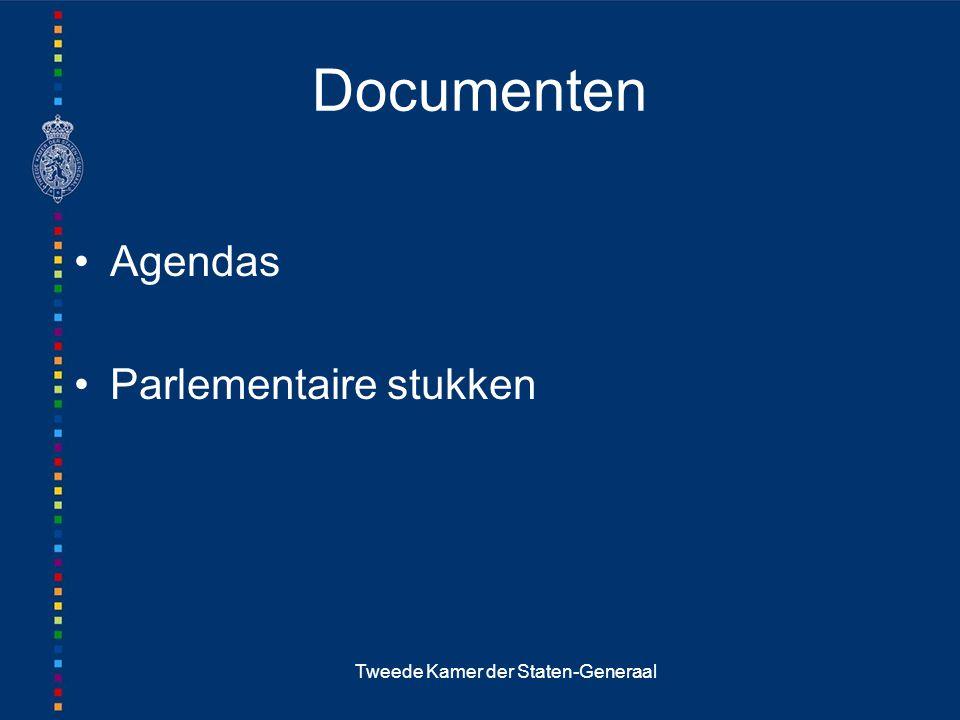 Tweede Kamer der Staten-Generaal Documenten Agendas Parlementaire stukken