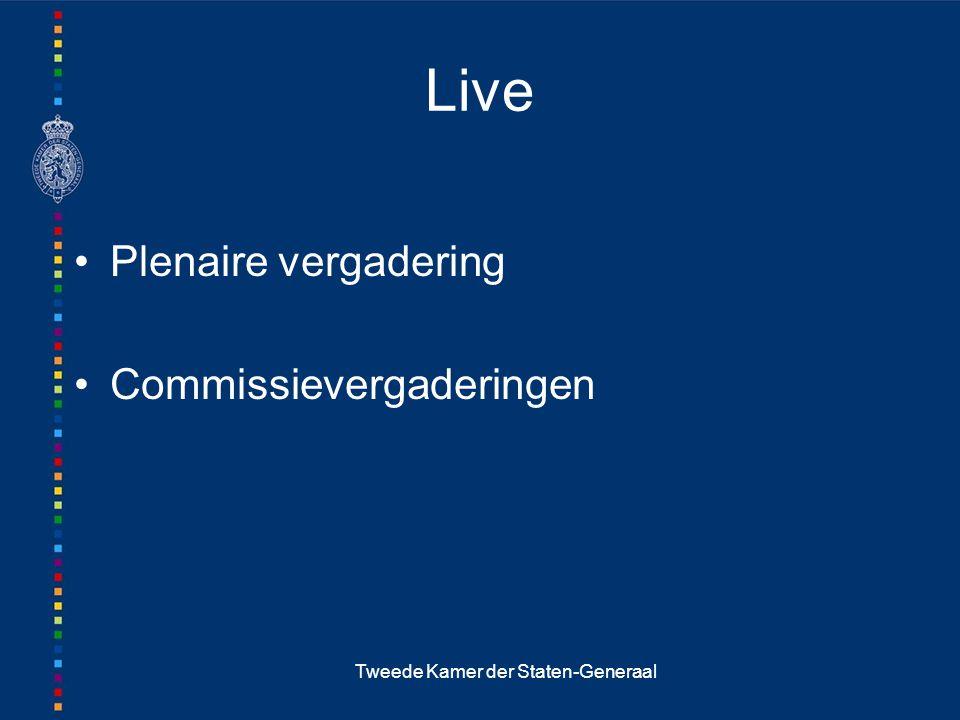 Tweede Kamer der Staten-Generaal Live Plenaire vergadering Commissievergaderingen