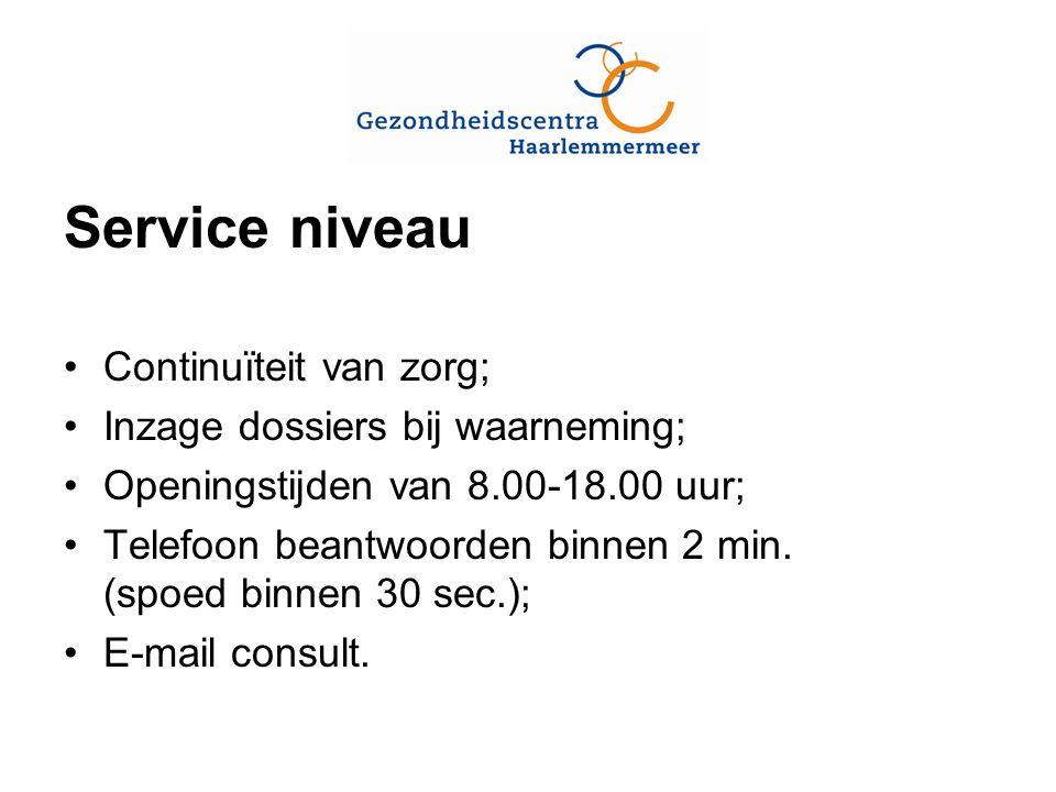 Service niveau Continuïteit van zorg; Inzage dossiers bij waarneming; Openingstijden van 8.00-18.00 uur; Telefoon beantwoorden binnen 2 min.