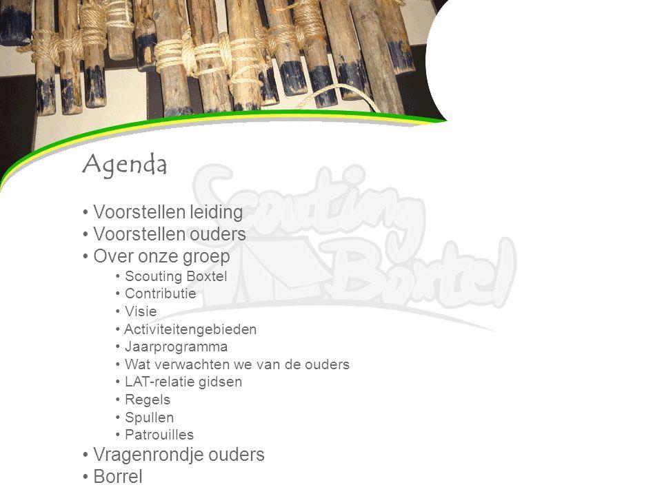 Agenda Voorstellen leiding Voorstellen ouders Over onze groep Scouting Boxtel Contributie Visie Activiteitengebieden Jaarprogramma Wat verwachten we v