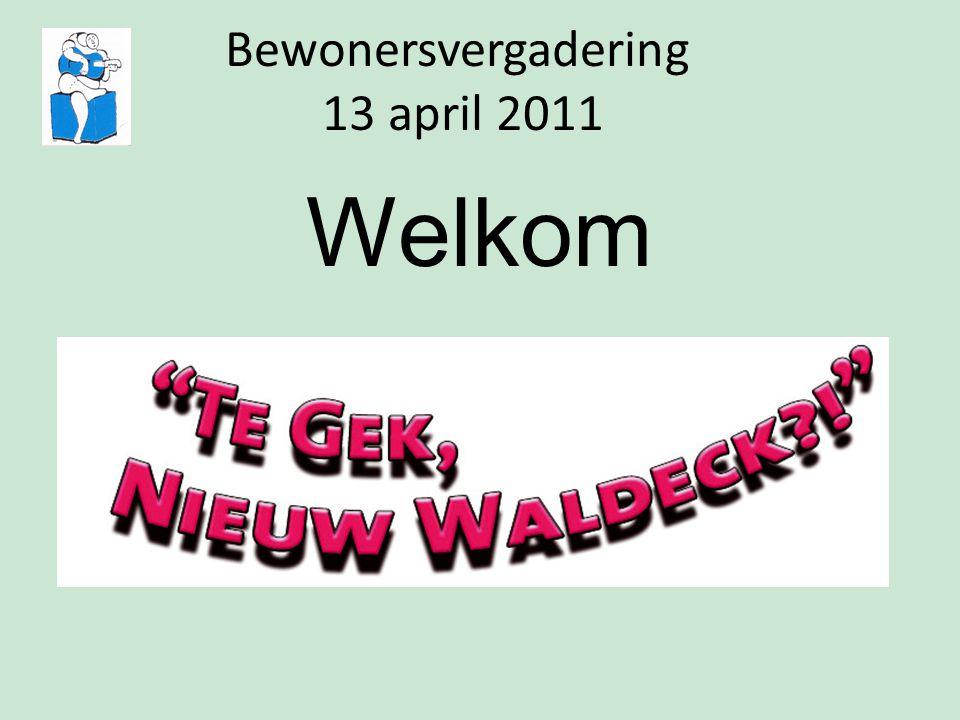 Bewonersvergadering 13 april 2011 Welkom
