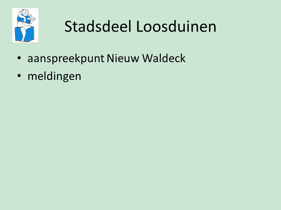 Stadsdeel Loosduinen aanspreekpunt Nieuw Waldeck meldingen