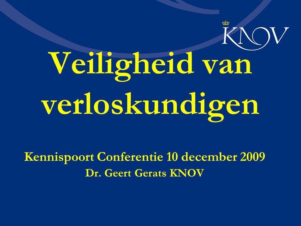 Veiligheid van verloskundigen Kennispoort Conferentie 10 december 2009 Dr. Geert Gerats KNOV