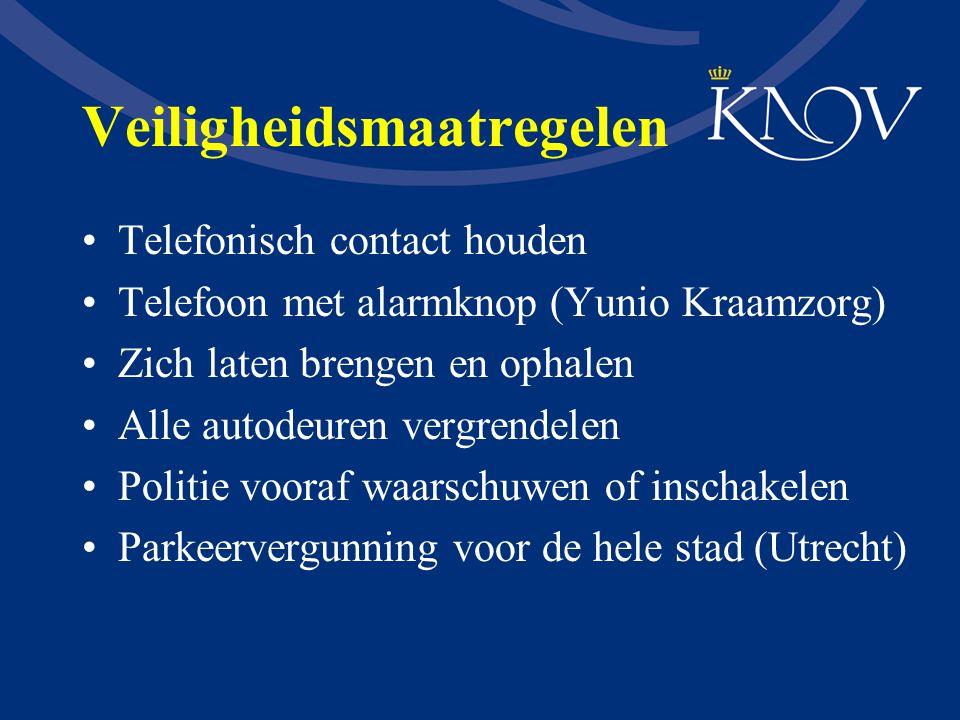 Veiligheidsmaatregelen Telefonisch contact houden Telefoon met alarmknop (Yunio Kraamzorg) Zich laten brengen en ophalen Alle autodeuren vergrendelen