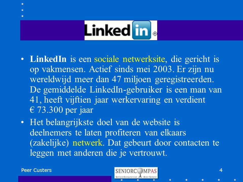 4 LinkedIn is een sociale netwerksite, die gericht is op vakmensen. Actief sinds mei 2003. Er zijn nu wereldwijd meer dan 47 miljoen geregistreerden.