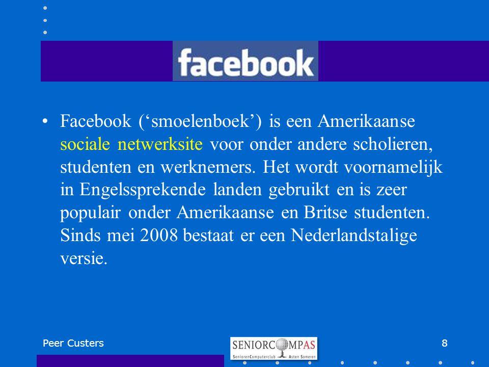 Facebook ('smoelenboek') is een Amerikaanse sociale netwerksite voor onder andere scholieren, studenten en werknemers. Het wordt voornamelijk in Engel