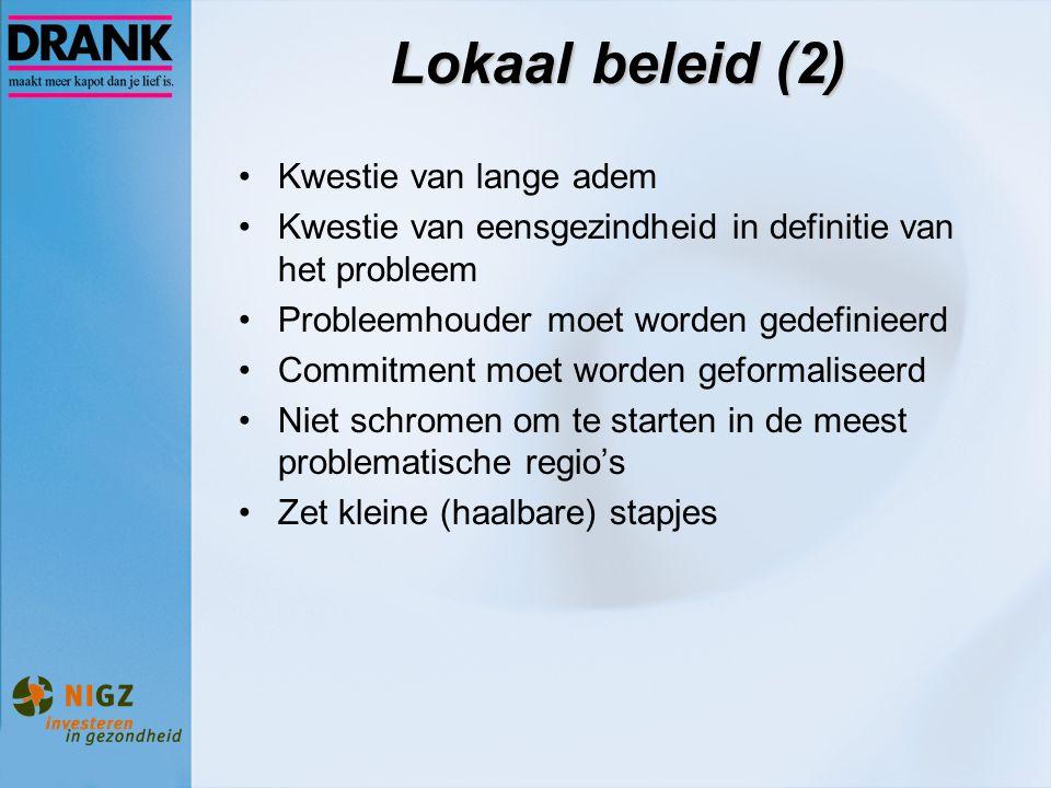 Lokaal beleid (2) Kwestie van lange adem Kwestie van eensgezindheid in definitie van het probleem Probleemhouder moet worden gedefinieerd Commitment m