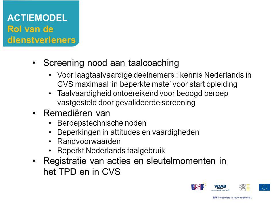 Screening nood aan taalcoaching Voor laagtaalvaardige deelnemers : kennis Nederlands in CVS maximaal 'in beperkte mate' voor start opleiding Taalvaard