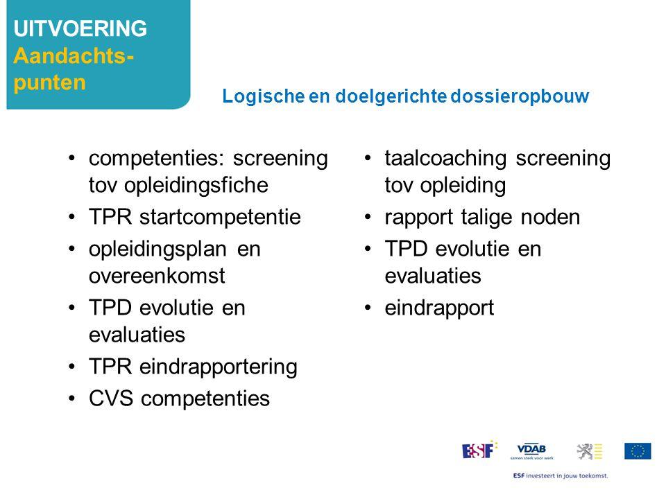 taalcoaching screening tov opleiding rapport talige noden TPD evolutie en evaluaties eindrapport UITVOERING Aandachts- punten Logische en doelgerichte