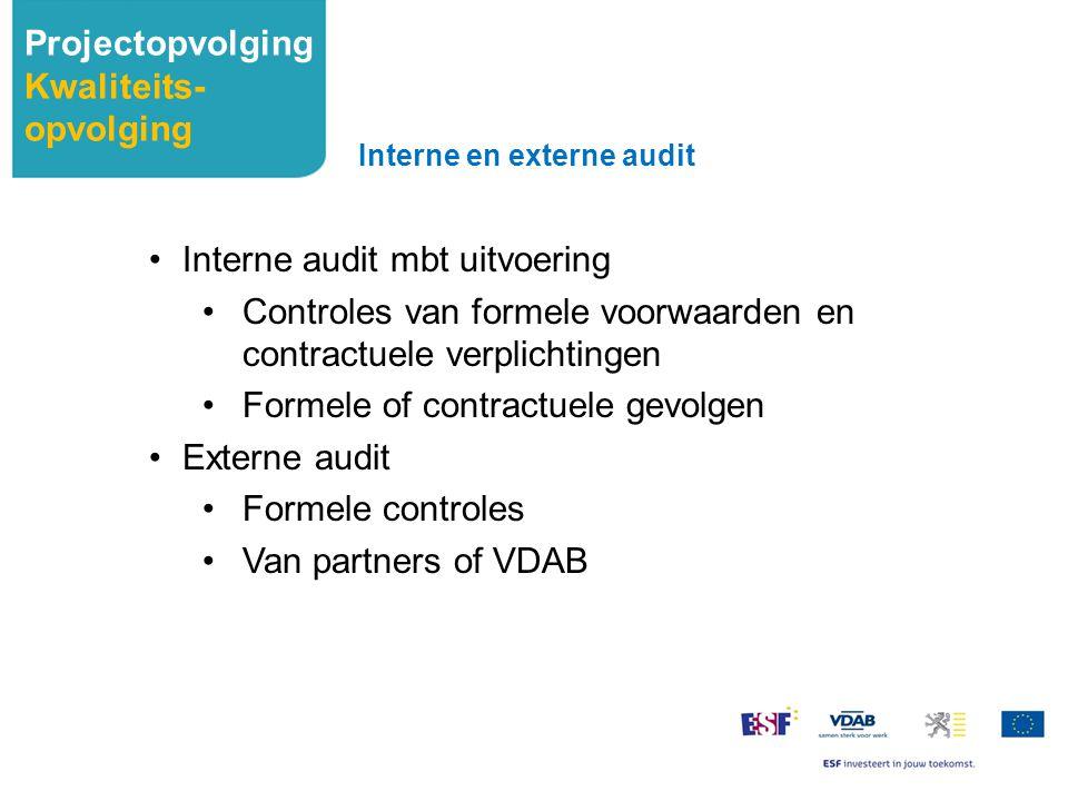 Interne audit mbt uitvoering Controles van formele voorwaarden en contractuele verplichtingen Formele of contractuele gevolgen Externe audit Formele c