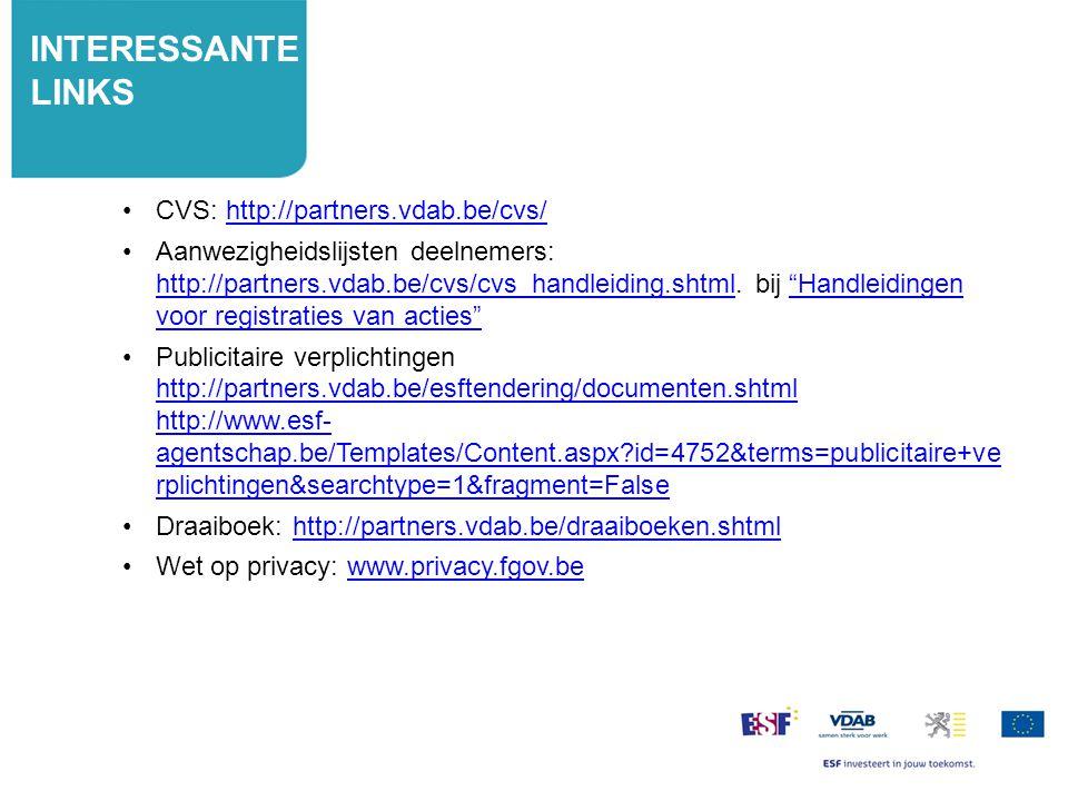 NUTTIGE LINKS CVS: http://partners.vdab.be/cvs/http://partners.vdab.be/cvs/ Aanwezigheidslijsten deelnemers: http://partners.vdab.be/cvs/cvs_handleidi