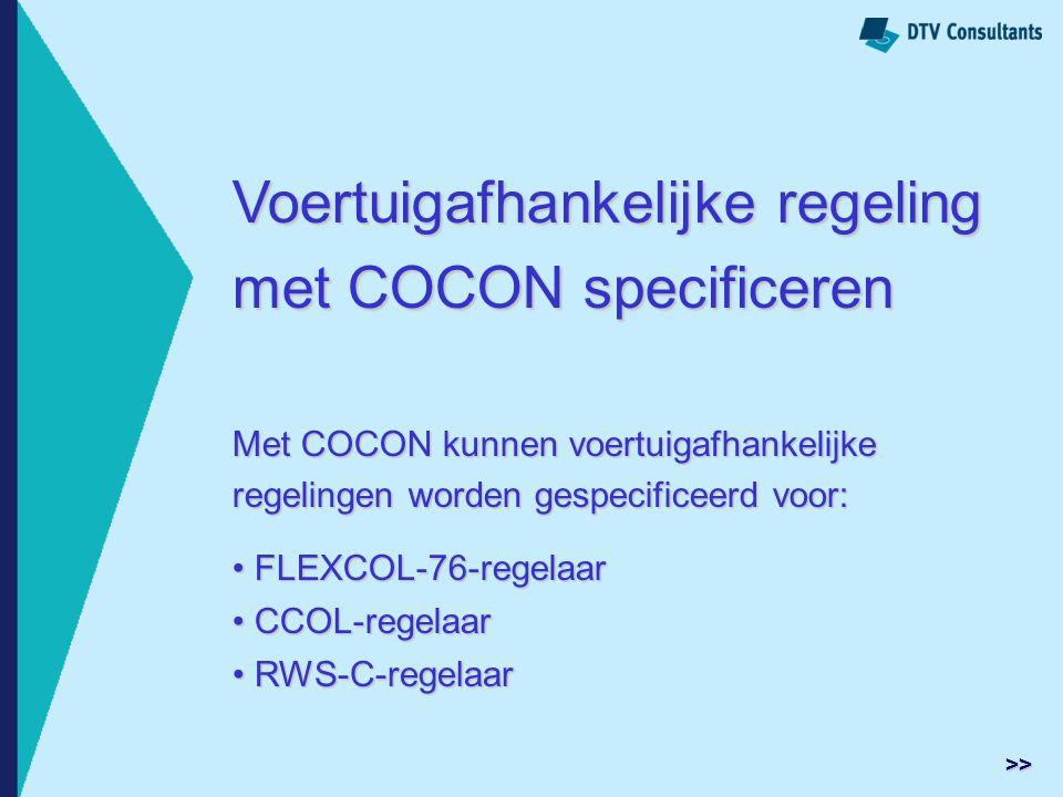 Voertuigafhankelijke regeling met COCON specificeren Met COCON kunnen voertuigafhankelijke regelingen worden gespecificeerd voor: FLEXCOL-76-regelaar
