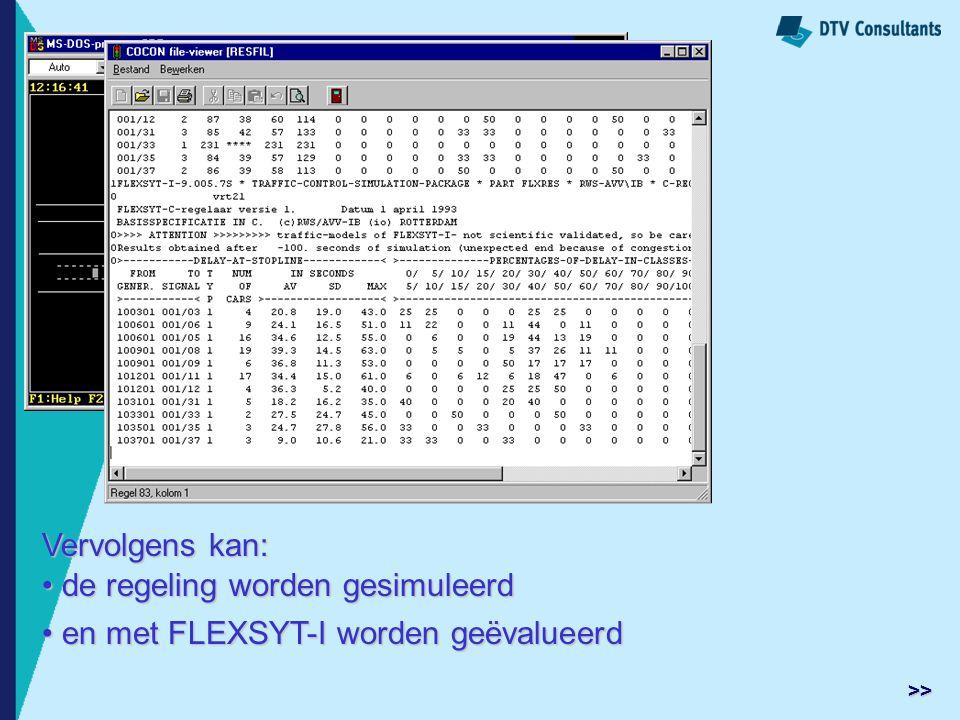 Vervolgens kan: de regeling worden gesimuleerd de regeling worden gesimuleerd en met FLEXSYT-I worden geëvalueerd en met FLEXSYT-I worden geëvalueerd