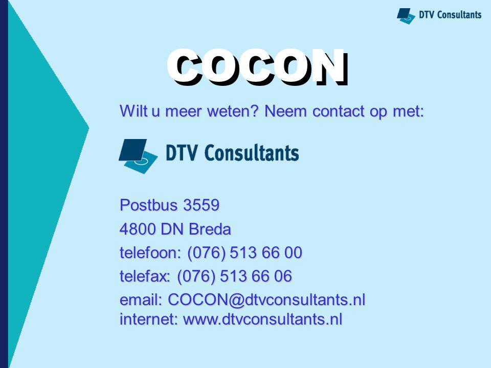 COCON Wilt u meer weten? Neem contact op met: Postbus 3559 4800 DN Breda telefoon: (076) 513 66 00 telefax: (076) 513 66 06 email: COCON@dtvconsultant