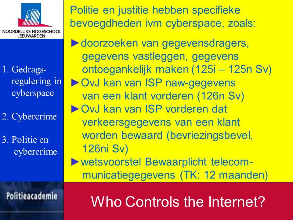 Politie en justitie hebben specifieke bevoegdheden ivm cyberspace, zoals: ►doorzoeken van gegevensdragers, gegevens vastleggen, gegevens ontoegankelij