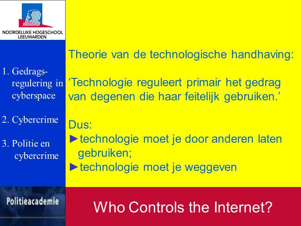 Theorie van de technologische handhaving: 'Technologie reguleert primair het gedrag van degenen die haar feitelijk gebruiken.' Dus: ►technologie moet