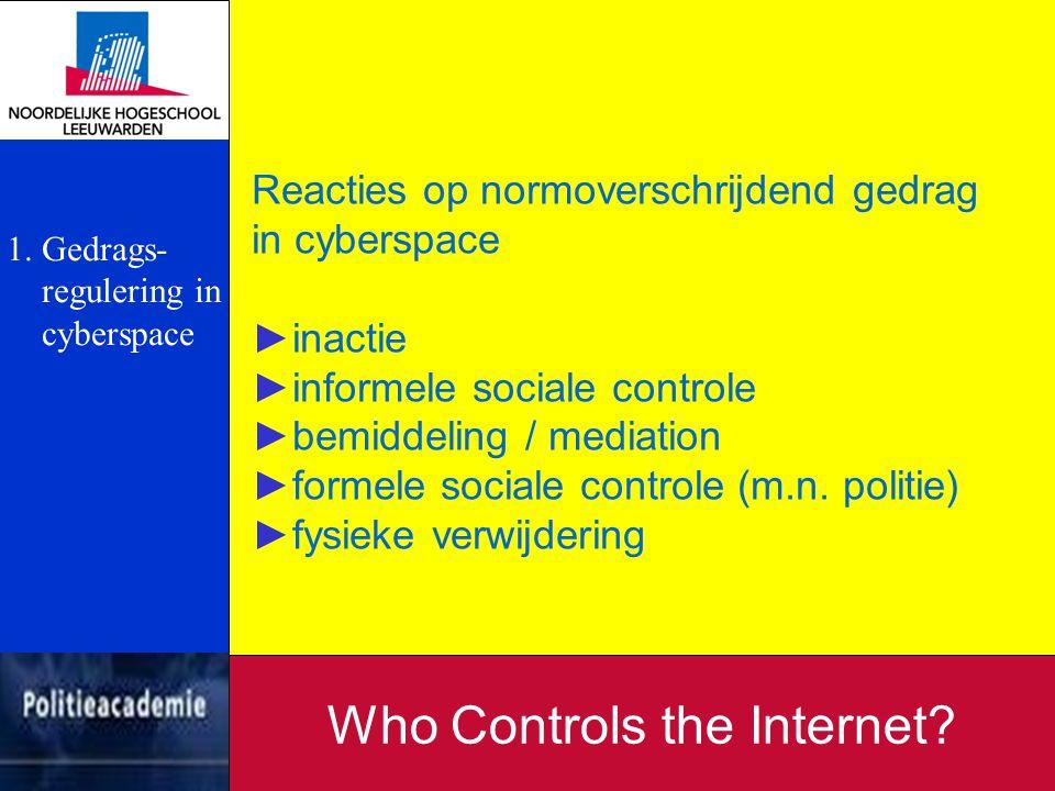 Reacties op normoverschrijdend gedrag in cyberspace ►inactie ►informele sociale controle ►bemiddeling / mediation ►formele sociale controle (m.n. poli