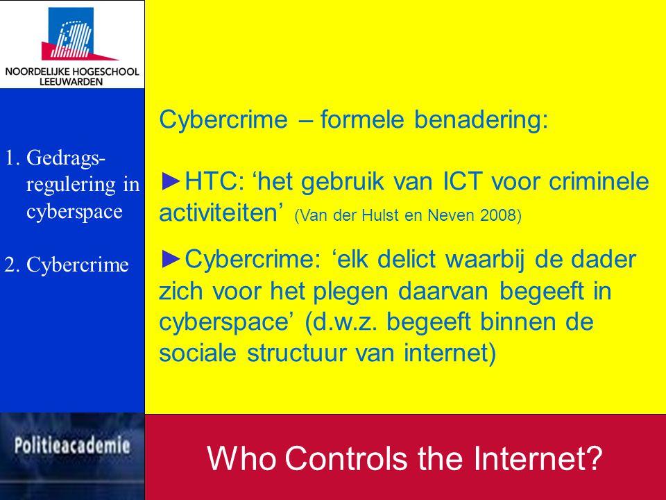 Cybercrime – formele benadering: ►HTC: 'het gebruik van ICT voor criminele activiteiten' (Van der Hulst en Neven 2008) ►Cybercrime: 'elk delict waarbi
