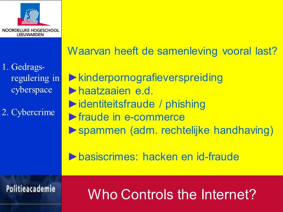 Informatie van burgers: ►meldingen / aangiften ►kennis over cyberspace en -crime Who Controls the Internet.