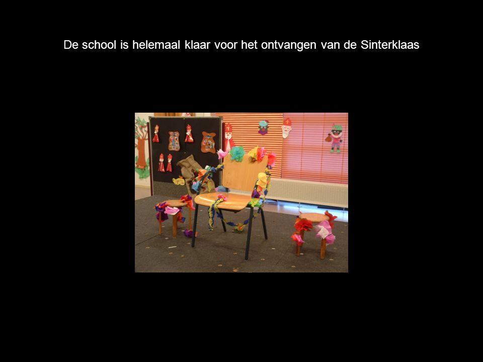 De school is helemaal klaar voor het ontvangen van de Sinterklaas