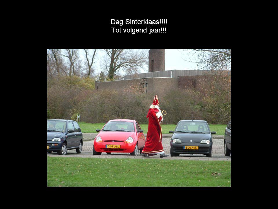 Dag Sinterklaas!!!! Tot volgend jaar!!!