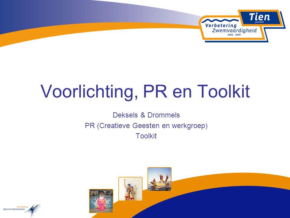 Voorlichting, PR en Toolkit Deksels & Drommels PR (Creatieve Geesten en werkgroep) Toolkit