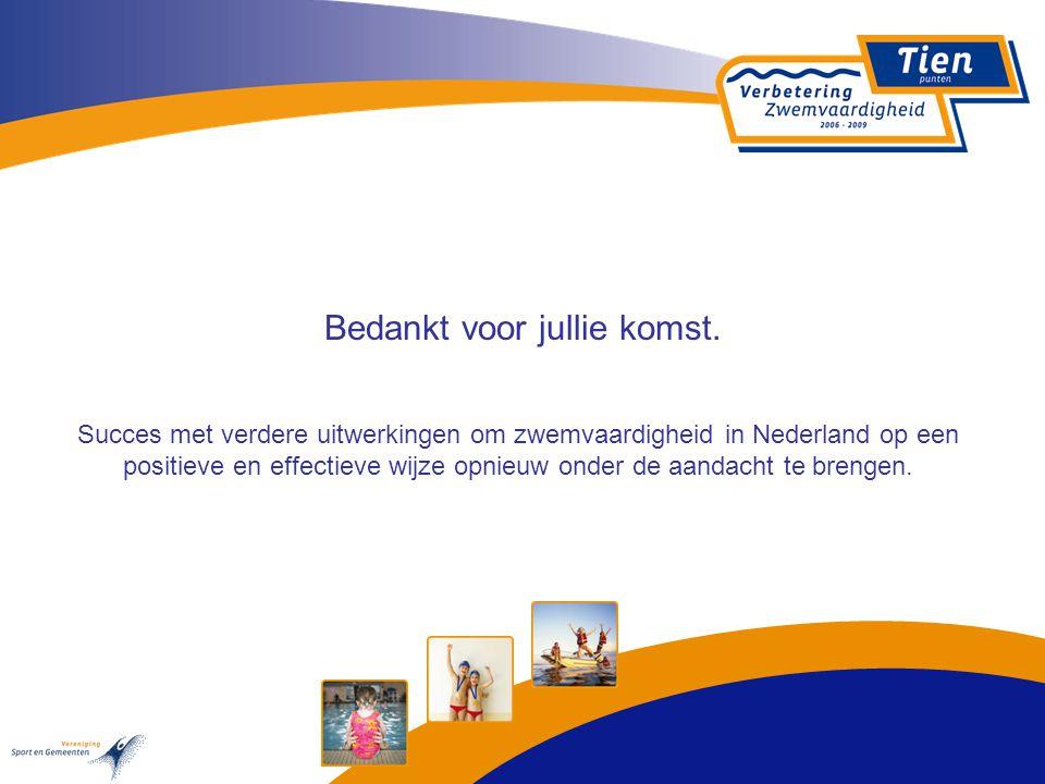 Bedankt voor jullie komst. Succes met verdere uitwerkingen om zwemvaardigheid in Nederland op een positieve en effectieve wijze opnieuw onder de aanda