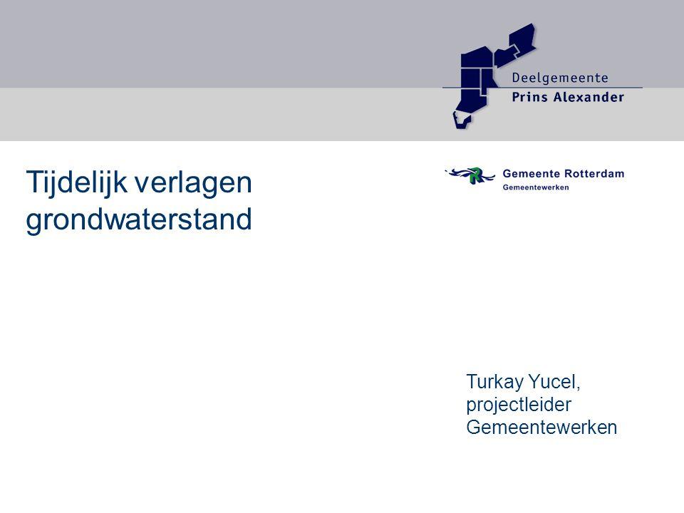 Tijdelijk verlagen grondwaterstand Turkay Yucel, projectleider Gemeentewerken