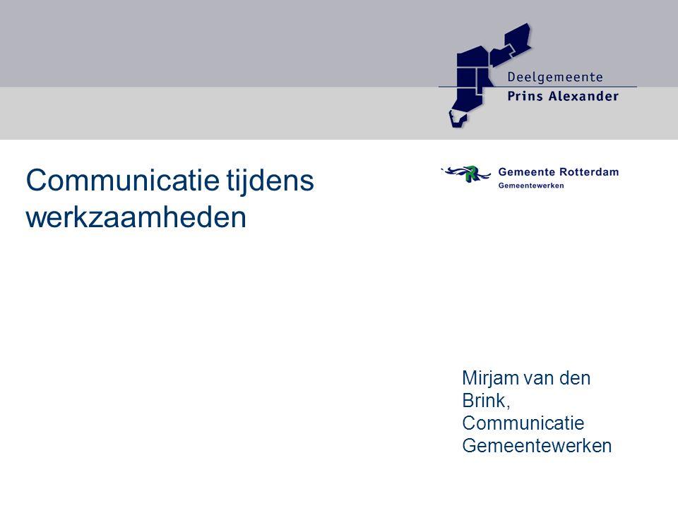 Communicatie tijdens werkzaamheden Mirjam van den Brink, Communicatie Gemeentewerken