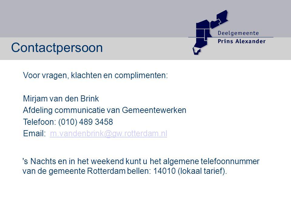 Contactpersoon Voor vragen, klachten en complimenten: Mirjam van den Brink Afdeling communicatie van Gemeentewerken Telefoon: (010) 489 3458 Email: m.vandenbrink@gw.rotterdam.nlm.vandenbrink@gw.rotterdam.nl s Nachts en in het weekend kunt u het algemene telefoonnummer van de gemeente Rotterdam bellen: 14010 (lokaal tarief).