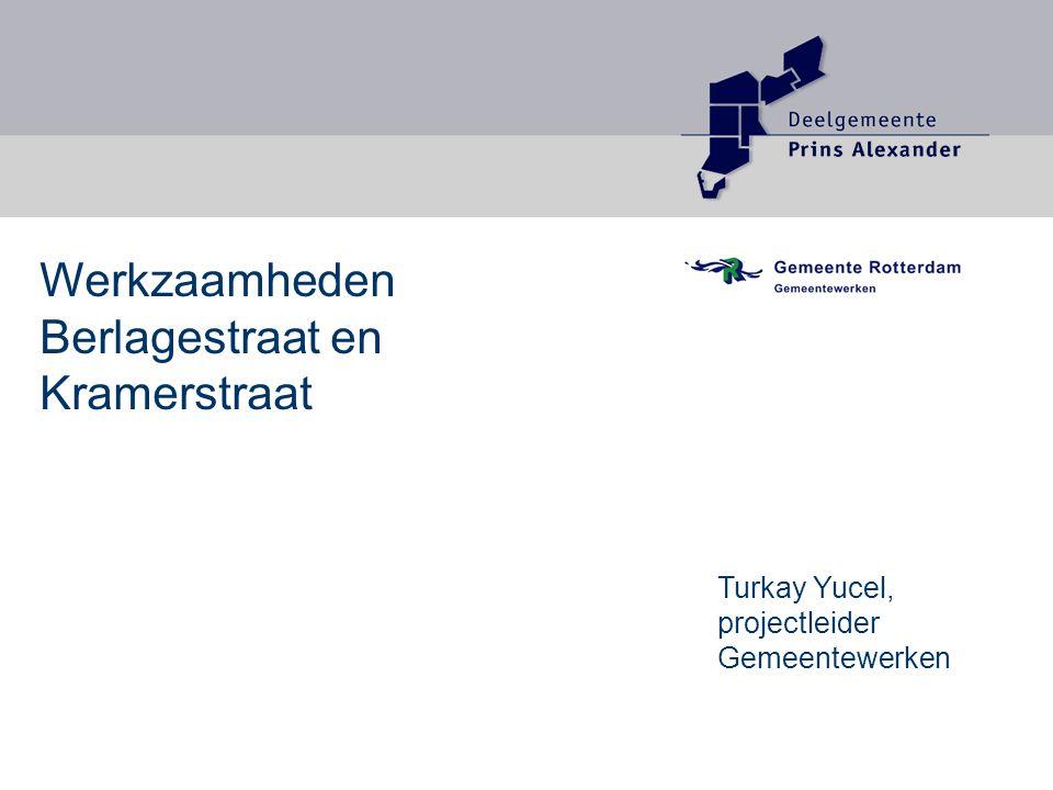 Werkzaamheden Berlagestraat en Kramerstraat Turkay Yucel, projectleider Gemeentewerken