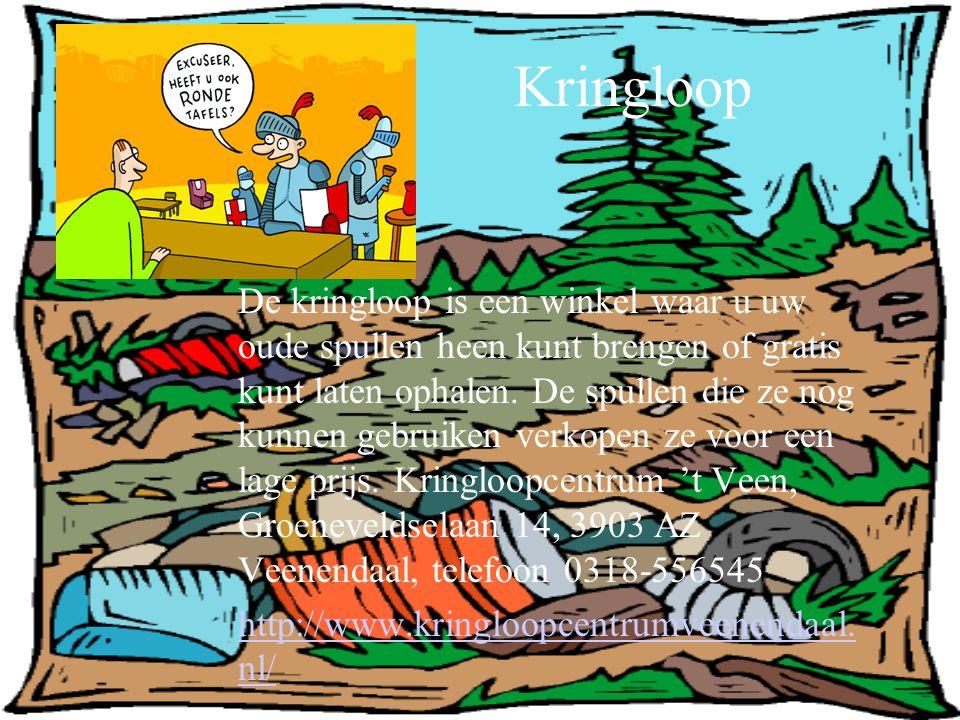 Kringloop De kringloop is een winkel waar u uw oude spullen heen kunt brengen of gratis kunt laten ophalen. De spullen die ze nog kunnen gebruiken ver