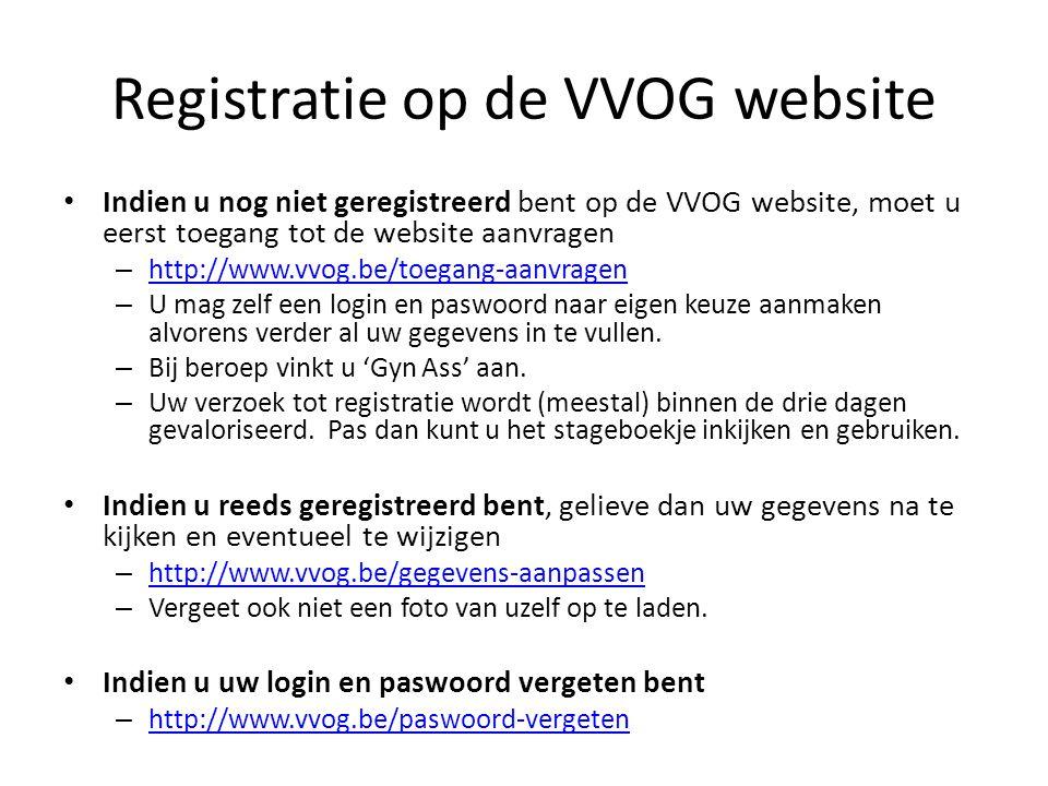 Registratie op de VVOG website Indien u nog niet geregistreerd bent op de VVOG website, moet u eerst toegang tot de website aanvragen – http://www.vvo