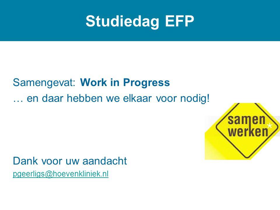 Samengevat: Work in Progress … en daar hebben we elkaar voor nodig.