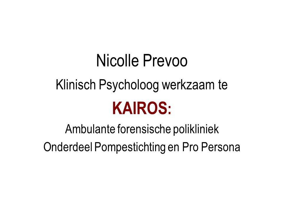 Nicolle Prevoo Klinisch Psycholoog werkzaam te KAIROS : Ambulante forensische polikliniek Onderdeel Pompestichting en Pro Persona